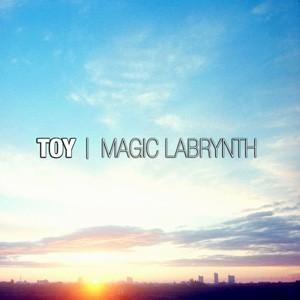 TOY「MAGIC LABYRINTH」
