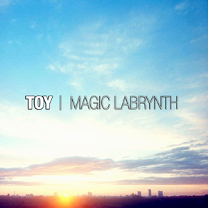 TOY「MAGIC LABYRINTH」