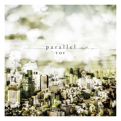 TOY「parallel」
